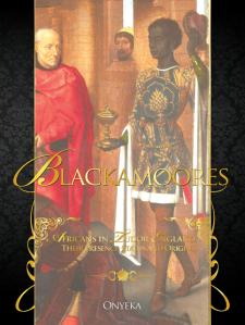 'Blackamoores: Africans in Tudor England' by Onyeka Nubia